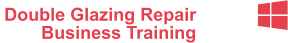 Double Glazing Repair Business Training       